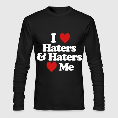 I Love Haters & Haters Love Me - Men's Long Sleeve T-Shirt by Next Level