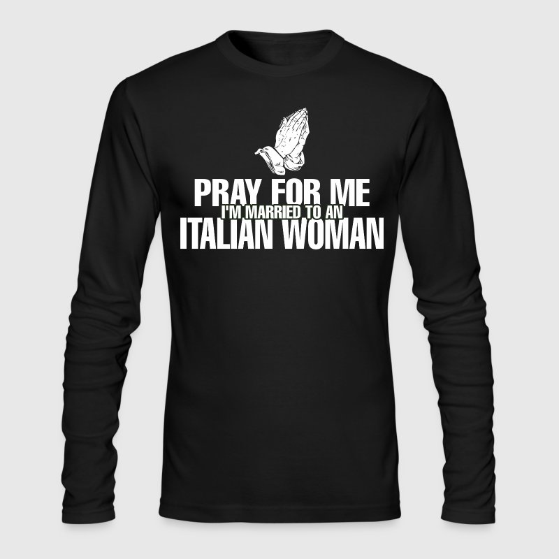 Prayer For Me Am Married - Men's Long Sleeve T-Shirt by Next Level
