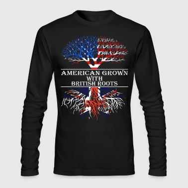 American Grown With British Roots - Men's Long Sleeve T-Shirt by Next Level