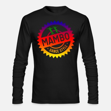 Mambo Mambo Dance Style - Men's Long Sleeve T-Shirt by Next Level