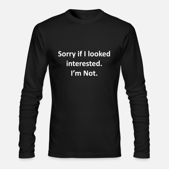 Interesting Long-Sleeve Shirts - Not Interested - Men's Longsleeve Shirt black