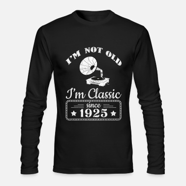 Not Old Classic Record Player Since 1925 - Men's Long Sleeve T-Shirt by Next Level