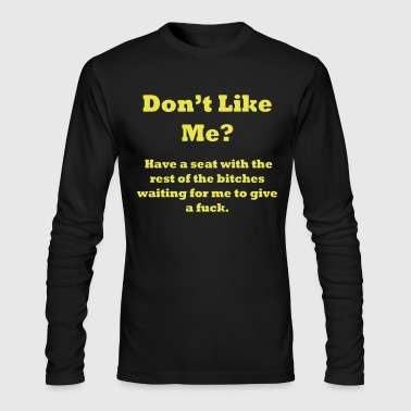 DON'T LIKE ME?  - Men's Long Sleeve T-Shirt by Next Level