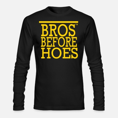 Bros Before Hoes BROS BEFORE  HOES - Men's Long Sleeve T-Shirt by Next Level
