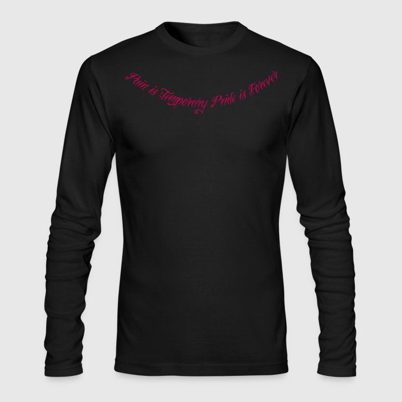 Pain Is Temporary Pride Is Forever 1 - Men's Long Sleeve T-Shirt by Next Level