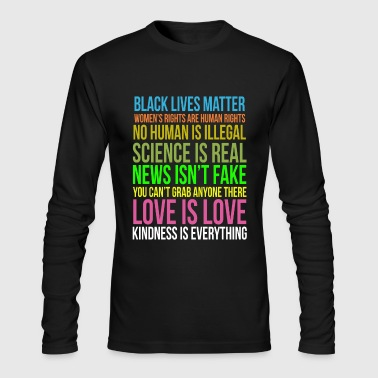 Kindness Is Everything Black Lives Love Is Love - Men's Long Sleeve T-Shirt by Next Level