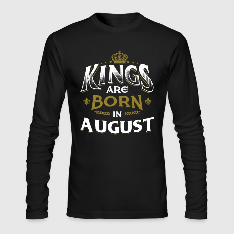 Born Birthday Bday Kings August - Men's Long Sleeve T-Shirt by Next Level