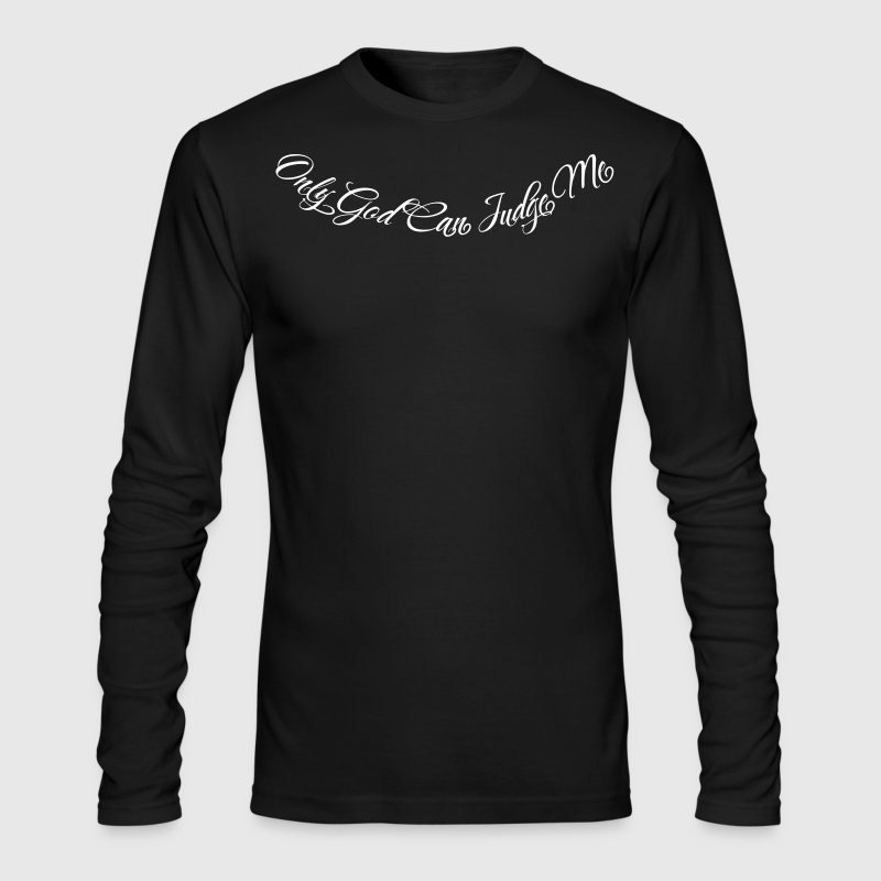 Only God Can Judge Me 1 - Men's Long Sleeve T-Shirt by Next Level