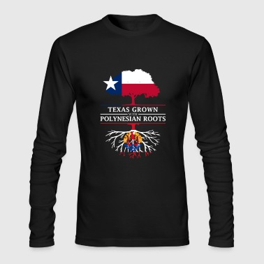 Polynesian Texan Grown with Polynesian Roots - Men's Long Sleeve T-Shirt by Next Level