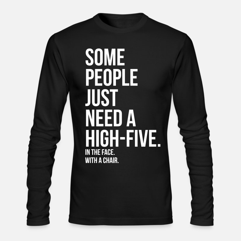 Motto Long sleeve shirts - some people need a high five 5 in face with chair - Men's Longsleeve Shirt black