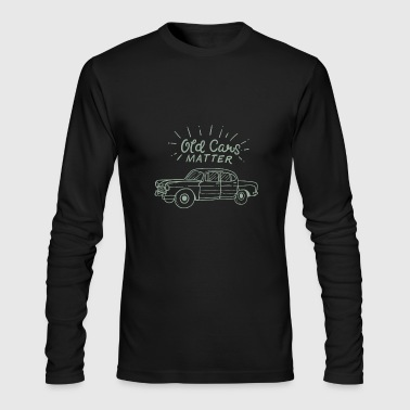 Old Cars Matter - Men's Long Sleeve T-Shirt by Next Level