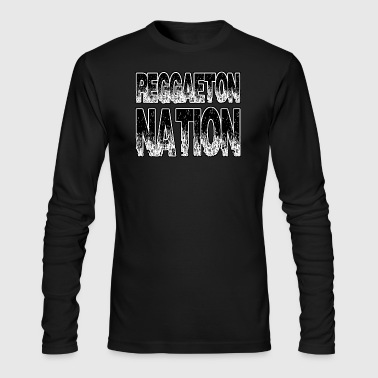 Reggaeton Nation - Men's Long Sleeve T-Shirt by Next Level