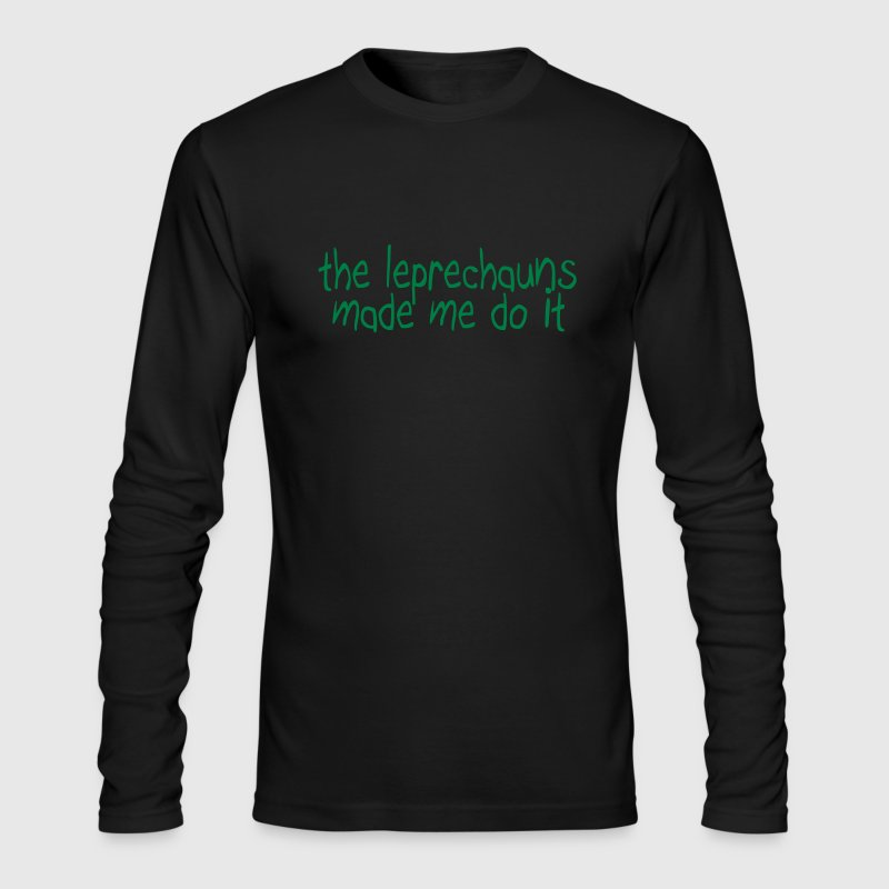 the leprechauns made me do it - Men's Long Sleeve T-Shirt by Next Level