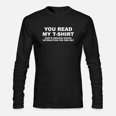 YOU READ MY T SHIRT - Men's Long Sleeve T-Shirt by Next Level