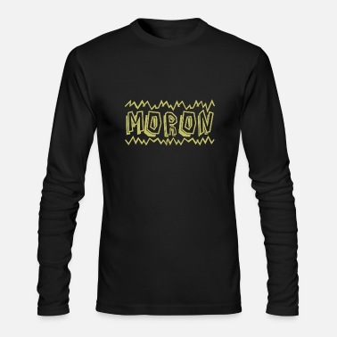 Moron MORON - Men's Long Sleeve T-Shirt by Next Level
