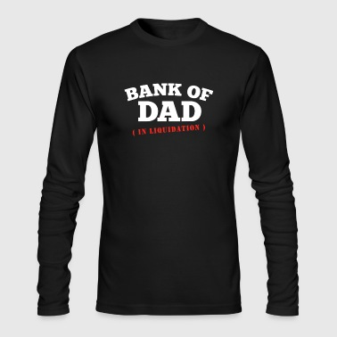BANK OF DAD - Men's Long Sleeve T-Shirt by Next Level