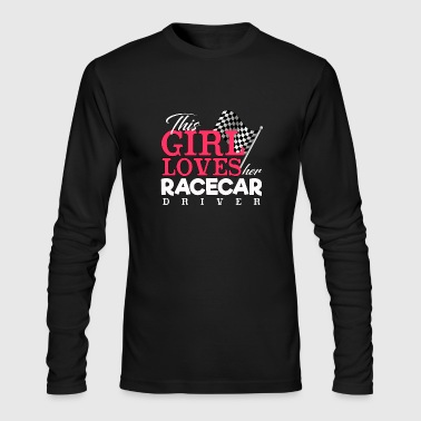 Race Car Driver Loves Her Race car Driver - Racing - Total Basics - Men's Long Sleeve T-Shirt by Next Level