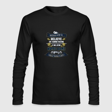 Notre Dame - I believe Notre Dame will win t - s - Men's Long Sleeve T-Shirt by Next Level