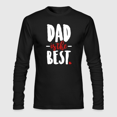 Dad is the best - Men's Long Sleeve T-Shirt by Next Level
