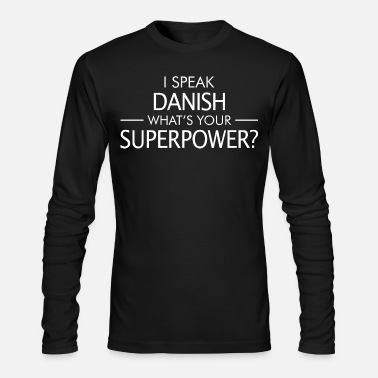 Danish I Speak Danish Whats Your - Men's Long Sleeve T-Shirt by Next Level