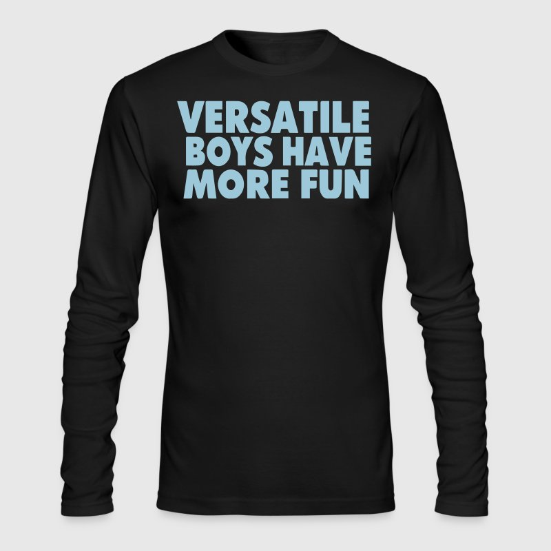 VERSATILE BOYS HAVE MORE FUN - Men's Long Sleeve T-Shirt by Next Level