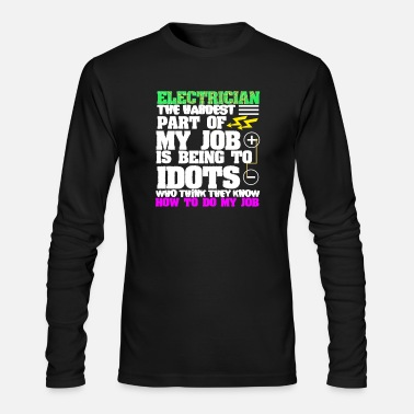 Electricity Electrician Electrical Electricity Electric Job - Men's Longsleeve Shirt