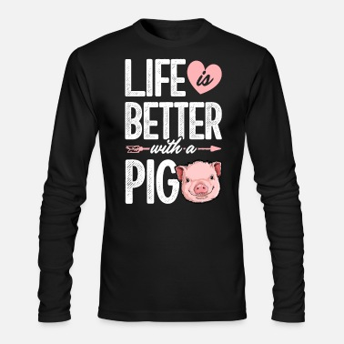 Life is Better With a Pig T shirt Pigs Farm - Men's Longsleeve Shirt