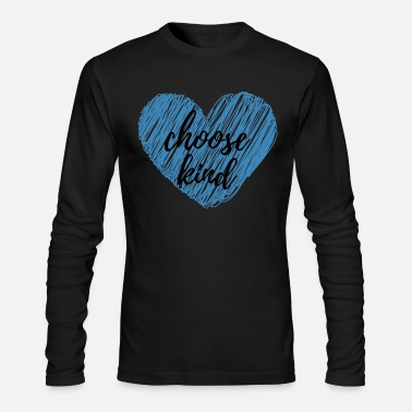 choose kind - Men's Long Sleeve T-Shirt by Next Level