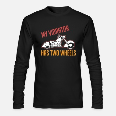 Supersport My Vibrator Has Two Wheels Bike Chopper Enduro - Men's Long Sleeve T-Shirt by Next Level