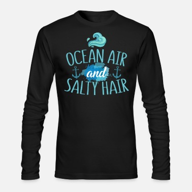 Air Boat Ocean Air And Salty Hair - Men's Longsleeve Shirt