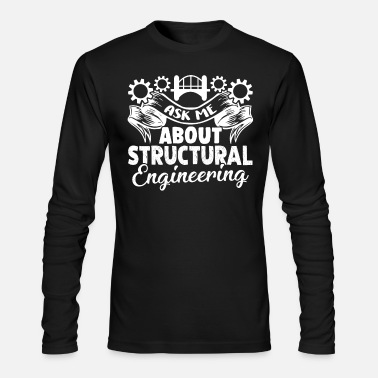 Structural Engineer Structural Engineer - Men's Long Sleeve T-Shirt by Next Level