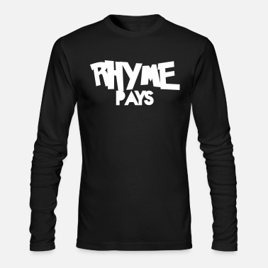 Hustling RHYME PAYS - Men's Long Sleeve T-Shirt by Next Level