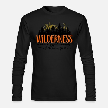Wilderness Wilderness is not a luxury - Men's Long Sleeve T-Shirt by Next Level