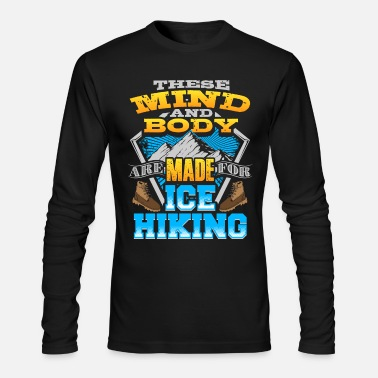 Ice Axe Ice Hiking Icehiking - Men's Long Sleeve T-Shirt by Next Level