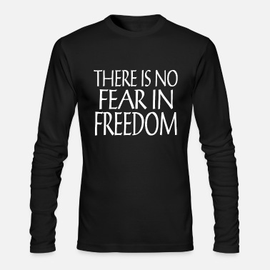 Freedom Unique freedom cool quote gift t-shirt - Men's Long Sleeve T-Shirt by Next Level