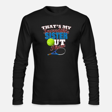 Funny Tennis Funny Tennis Sister or Brother Gift - Men's Longsleeve Shirt