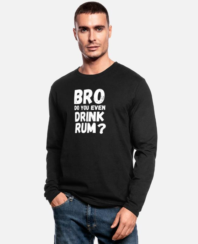 Trendy Long-Sleeved Shirts - Do You Even Drink Rum - Drinking Shirt - Men's Longsleeve Shirt black