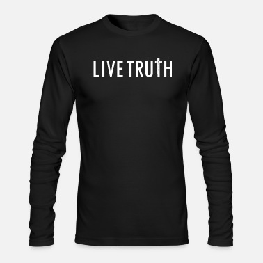 Truth Live Truth! Spread the Good News of Jesus Christ! - Men's Longsleeve Shirt