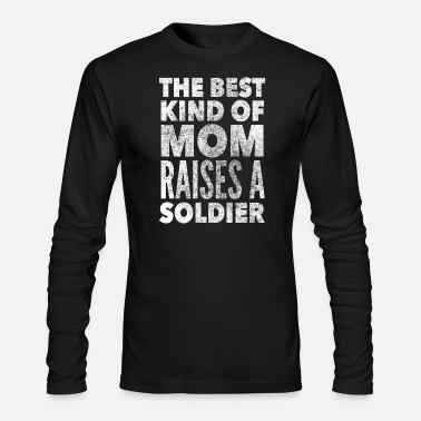 Military Best Mom Raises a Soldier Mother of Soldier - Men's Longsleeve Shirt