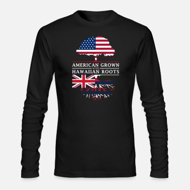 Design American Grown with Hawaiian Roots Hawaii Design - Men's Longsleeve Shirt