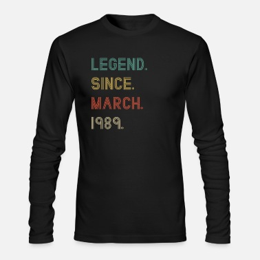 30th Birthday Legend Since March 1989 Gift - Men's Longsleeve Shirt