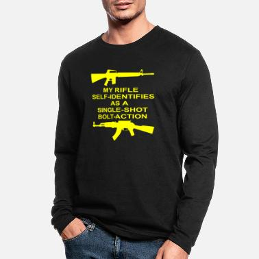 Bolt-action Rifles My Rifle Self Identifies As A Single Shot Bolt Act - Men's Longsleeve Shirt