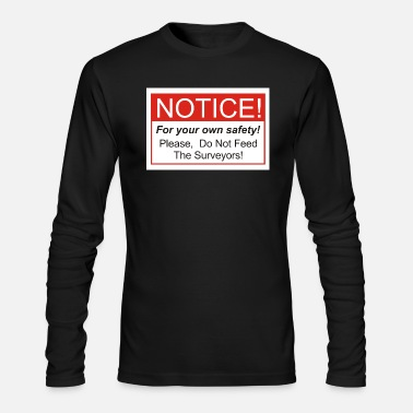 Do Not Feed The Surveyors - Men's Longsleeve Shirt