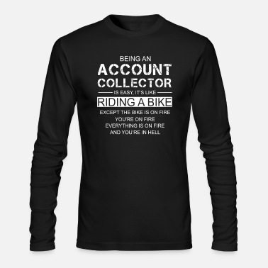 Being An Account Collector Is Like Riding A Bike - Men's Longsleeve Shirt