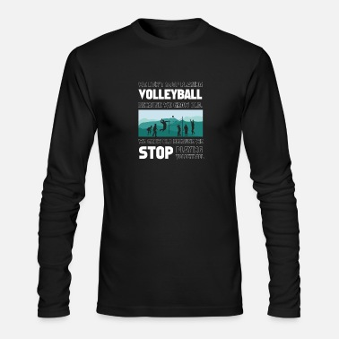 Volleyball Player Volleyball Volleyball Player Funny Gift - Men's Long Sleeve T-Shirt by Next Level