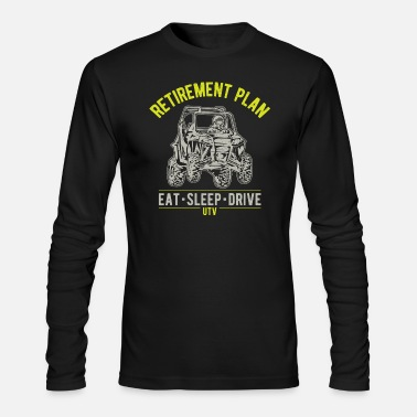 Utv UTV SxS Retirement Plan - Men's Long Sleeve T-Shirt by Next Level