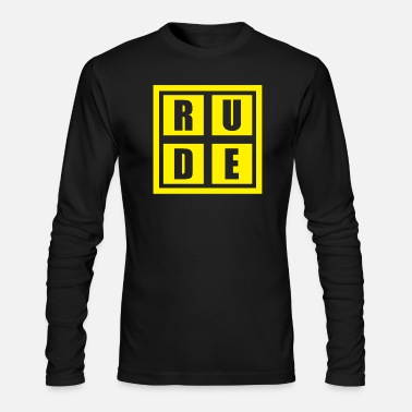 Rude Rude - Men's Long Sleeve T-Shirt by Next Level