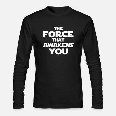 The Force Awakens The force that awakens you - Men's Long Sleeve T-Shirt by Next Level