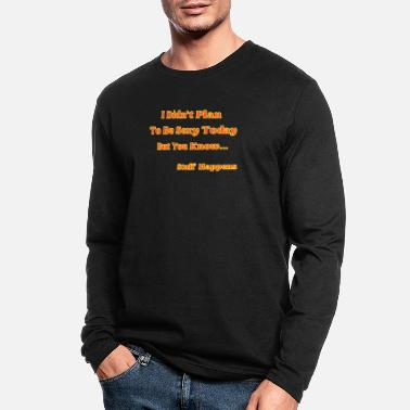 Young Money I don't to be sexy today but you know - Men's Longsleeve Shirt