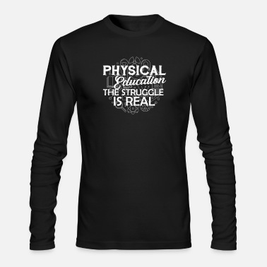 Physical Education Physical Education Shirt - Men's Long Sleeve T-Shirt by Next Level